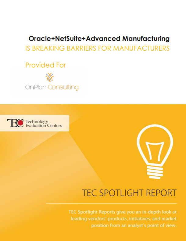 TEC Spotlight Report_ Oracle NetSuite Advanced Manufacturing Is Breaking Barriers for Manufacturers 01 pdf